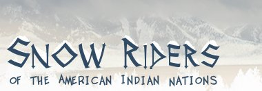 Snow Riders of the American Indian Nations